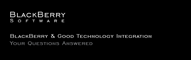 BlackBerry & Good Technology – your questions answered